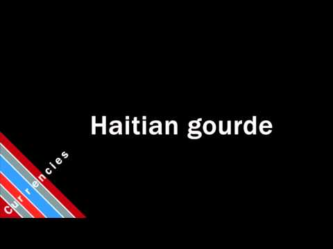 How to Pronounce Haitian gourde