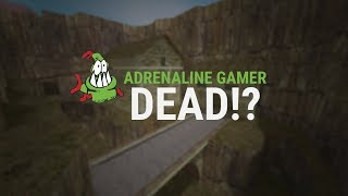 Is Adrenaline Gamer dead?