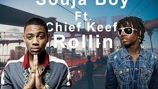 Soulja Boy - Rollin Feat Chief Keef (Lyrics On Screen)