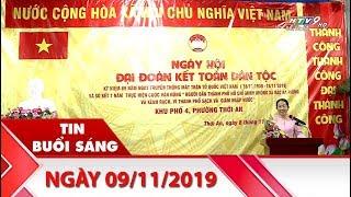 Tin Buổi Sáng - Ngày 09/11/2019 - HTV Tin Tức Mới Nhất
