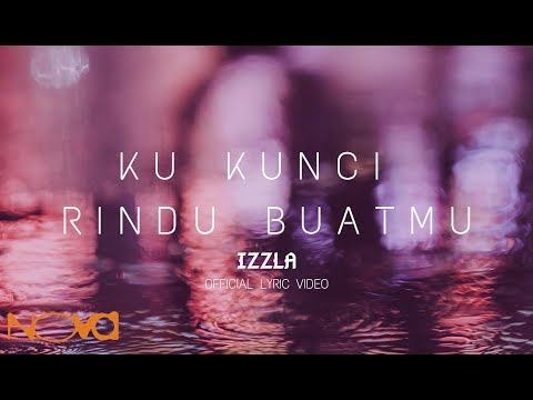 IZZLA - Ku Kunci Rindu Buatmu (Official Lyric Video)