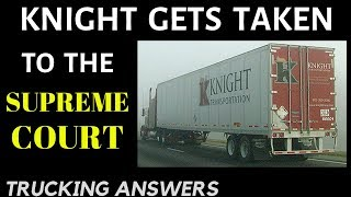 Knight Transportation and the Supreme Court | Trucking Answers