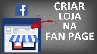 Saiba Criar Loja na Fanpage do Facebook