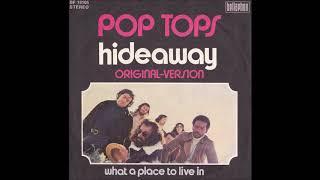 POP TOPS - HIDEAWAY (aus dem Jahr 1972)