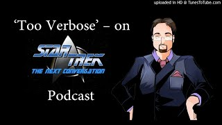 Eric 'Too Verbose'  on Star Trek: The Next Conversation Podcast