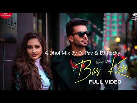 Bas Kar Bas Kar Mankirt Aulakh Dhol Mix  2019 Mp3