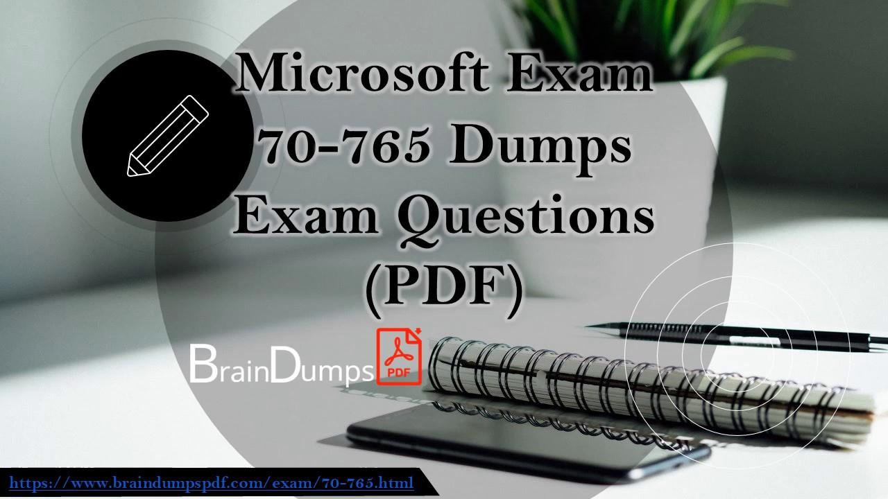 Download 2019 Latest Microsoft Certification Exam 70 765 Dumps Pdf