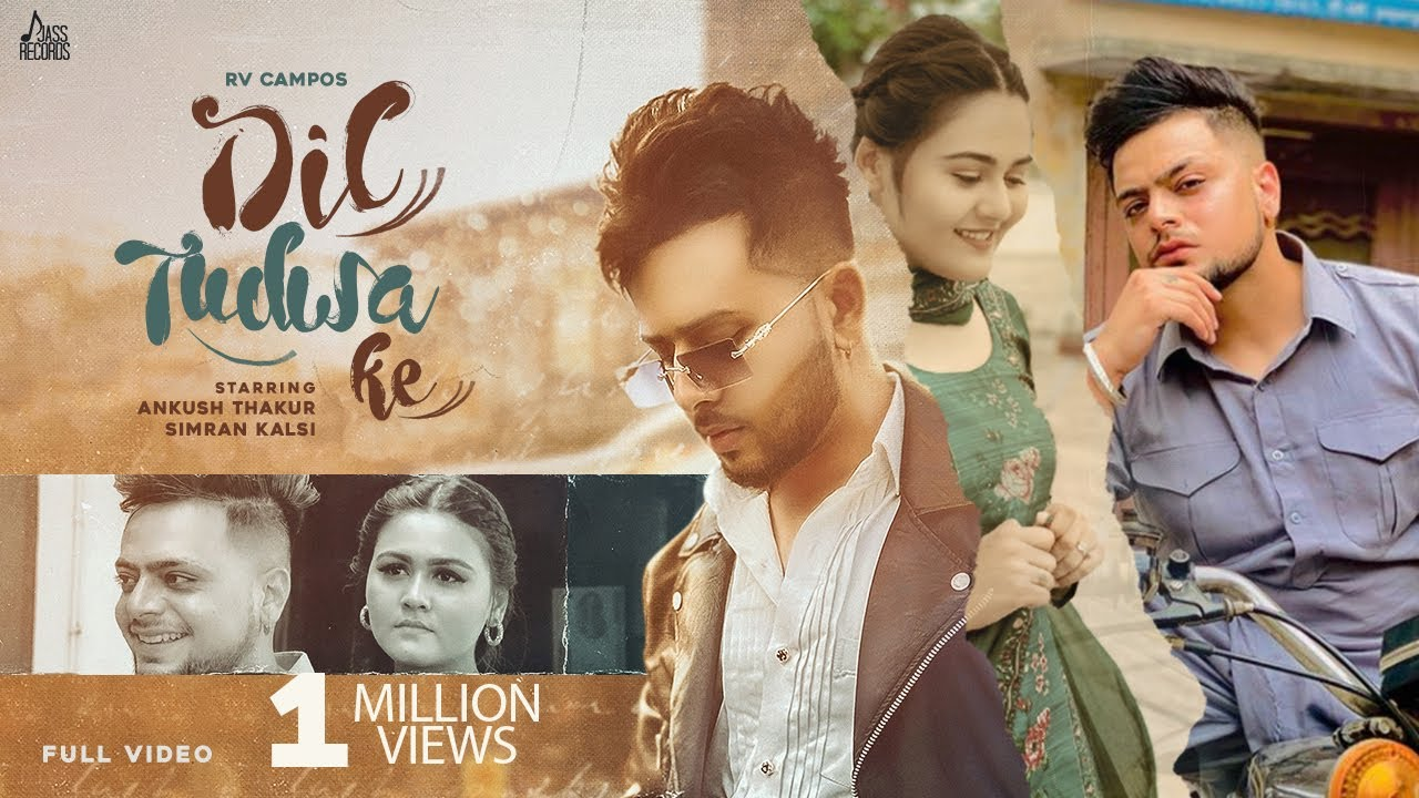 Dil Tudwa Ke (Official Video) RV Campos Ft Simran Kalsi | Ankush Thakur | New Punjabi Songs