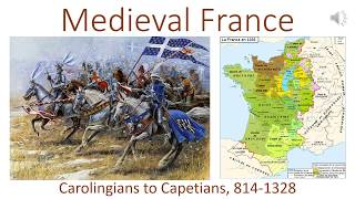Medieval France: Carolingians to Capetians, 814-1328 CE