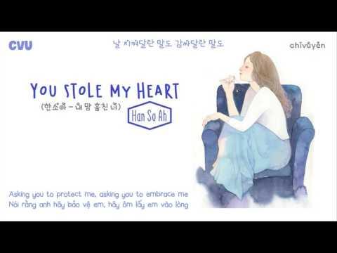 [Vietsub + Engsub + Hangul] Han So Ah (한소아) - You stole my heart (내맘 훔친 너)