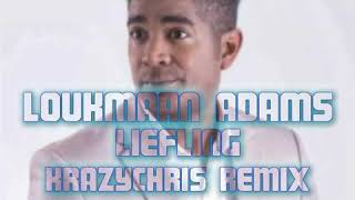 Loukmaan Adams - Liefling (KrazyChris Remix)