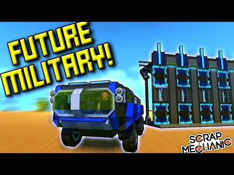 FUTURE MILITARY BUILDS! [World Builder Update!] - Scrap Mechanic Gameplay