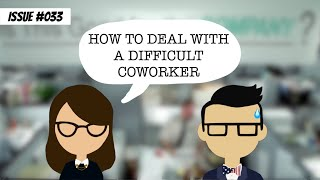 How to deal with a difficult coworker