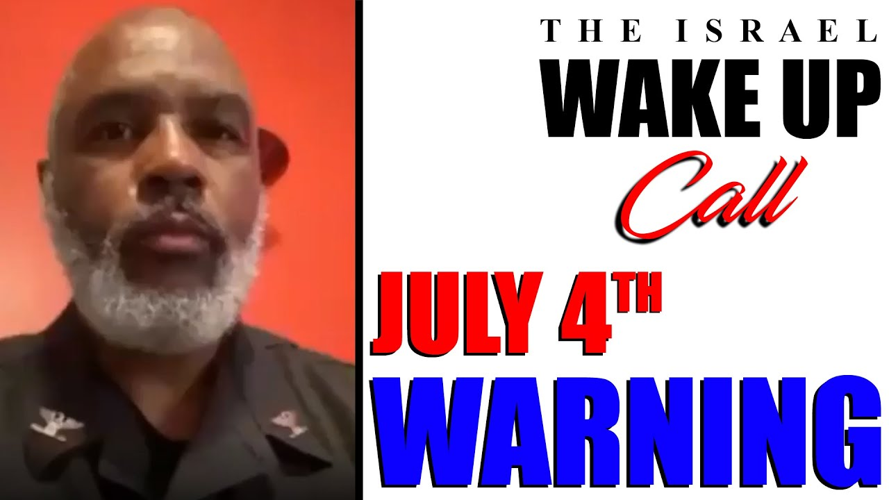 The Israel Wake up Call: July 4th Warning