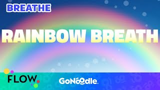 Rainbow Breath - Flow | GoNoodle