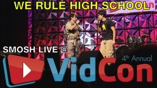 We Rule High School -  SMOSH Live | VidCon 2013
