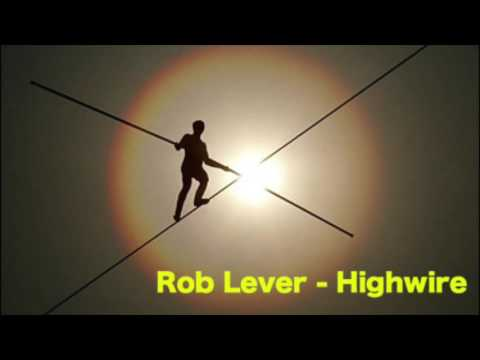 Rob Lever - Highwire (Original Song)