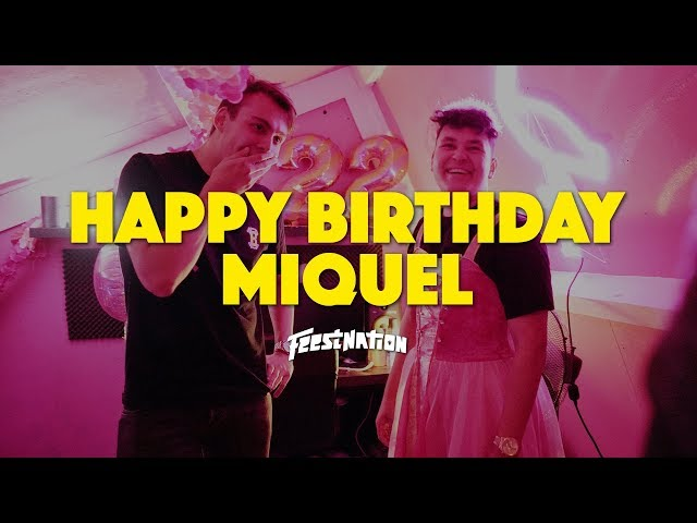 Happy Birthday Miquel #22 - FEESTNATION