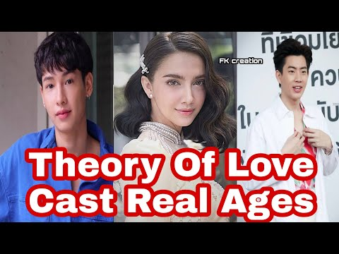 Theory of Love Cast Real Ages and Names 2019 | Thai Drama