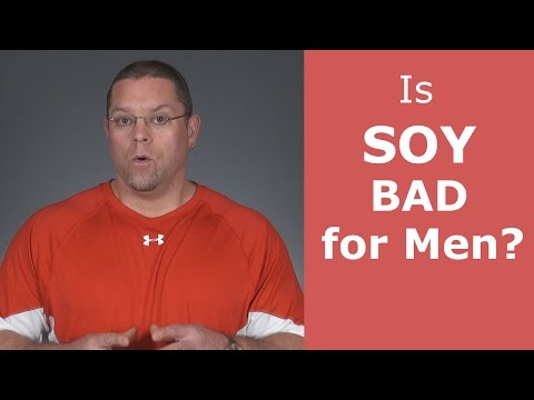 Is Soy Bad For Men?