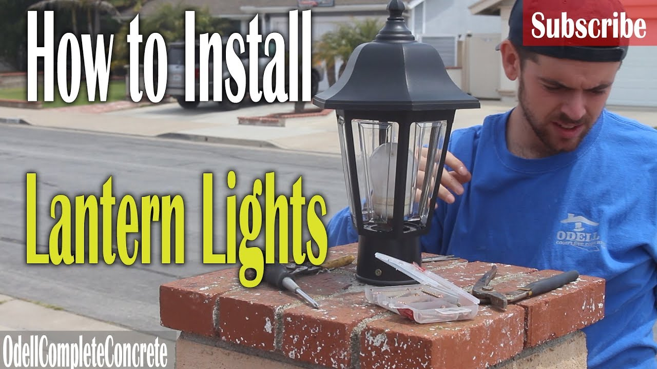How To Install Lantern Lights On Block Column You
