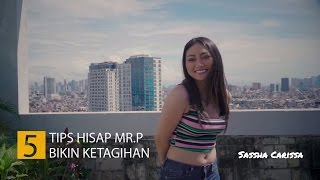 Download Video 5 Tips Hisap Mr P Ini Bikin Ketagihan | Tips Malam Jumat Ep. 019 | Sassha Carissa MP3 3GP MP4