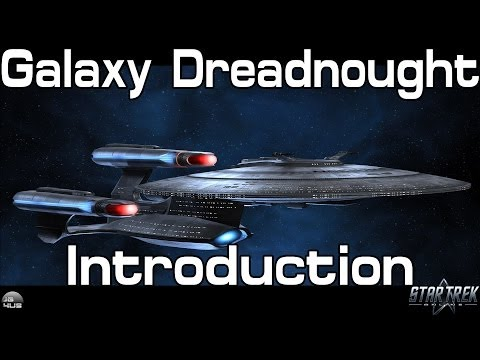 STO - Galaxy Dreadnought Cruiser - Introduction