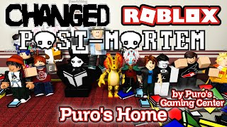Changed Roblox POST-MORTEM (Puro's Home By Puro's Gaming Center)