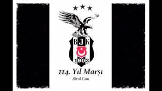 Beşiktaş 114. Yıl Marşı Söz-Müzik: Birol Can