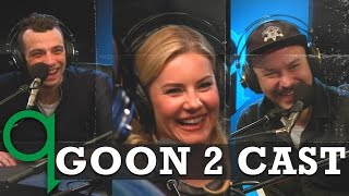 Goon 2 Cast: 'You can evolve or suffer the consequences'