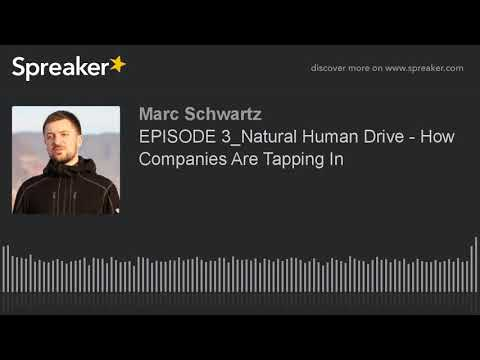 EPISODE 3_Natural Human Drive - How Companies Are Tapping In