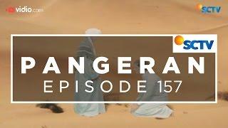Video Pangeran - Episode 157 download MP3, 3GP, MP4, WEBM, AVI, FLV November 2018