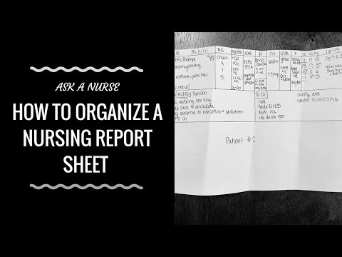 How To Organize A Nursing Report Sheet