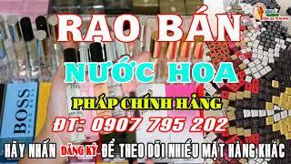 Rao Bán Nước Hoa - Rao Phá Loa - Lh 0907795202