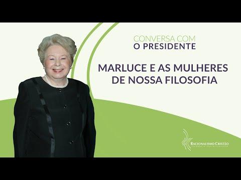 Marluce e as mulheres de nossa filosofia - Conversa com o Presidente