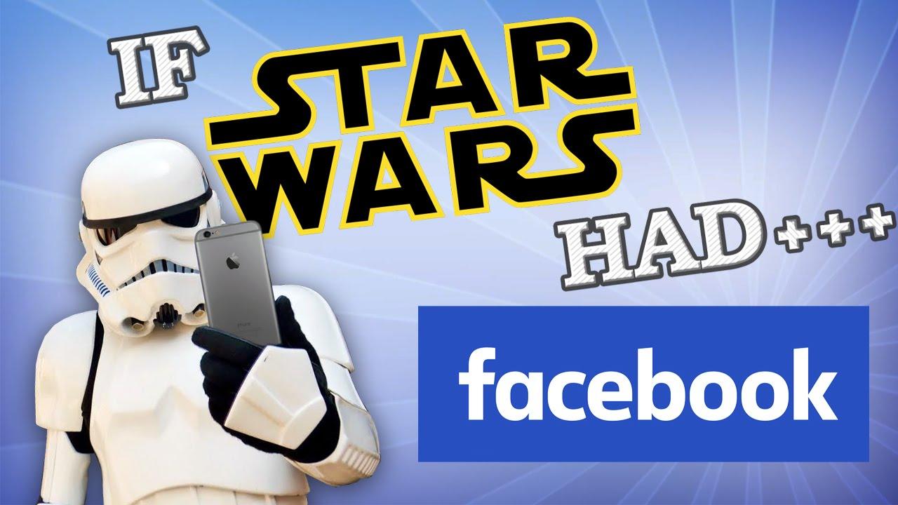 if star wars had facebook youtube