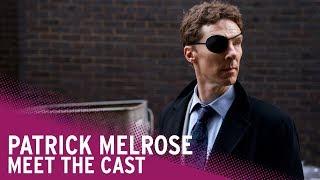 Patrick Melrose | Meet the Cast