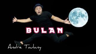 ANDRE TAULANY- BULAN   YAYAN BDCR