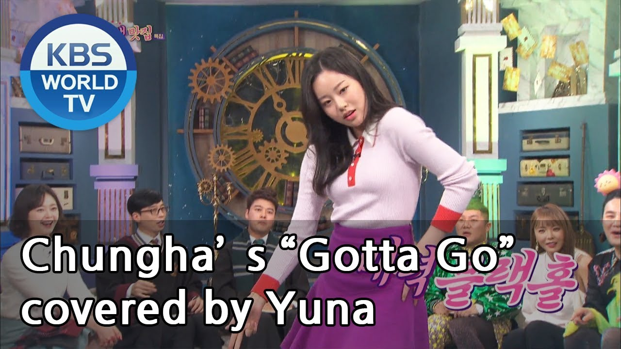 """Download Chungha's """"Gotta Go"""" covered by Yuna[Happy Together/2019.03.14]"""