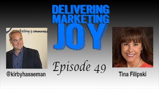 Delivering Marketing Joy Episode 49 Tina Filipski