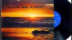 The Joyful Noise - ONE WAY! THE JOYFUL NOISE IN CONCERT full album (1971) vinyl rip