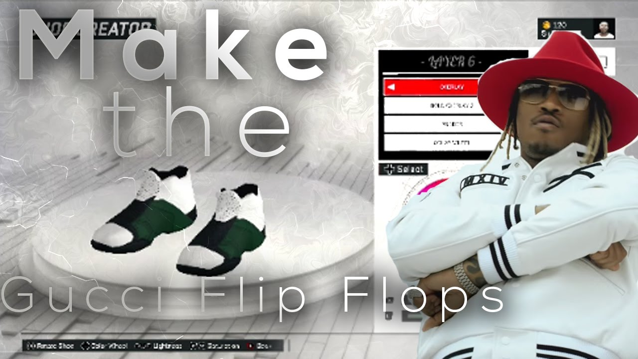 fb974b5701c1 NBA 2K17- How To Make The Gucci Flip Flops!! (Quick and Easy) - YouTube