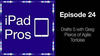 Drafts 5 with Greg Pierce of Agile Tortoise (iPad Pros - 0024)