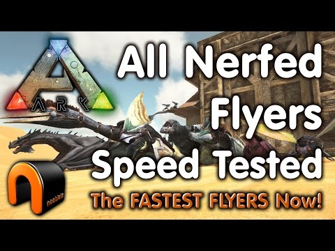 Ark: ALL NERFED FLYERS SPEED TESTED!