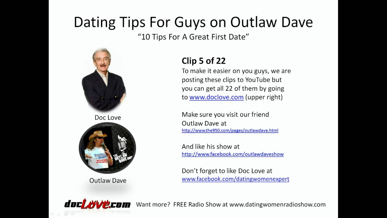 Dating Tips For Guys     Tips For A Great First Date  Outlaw Dave Show    YouTube YouTube