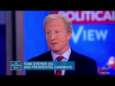 Tom Steyer Explains Why Trump Must Be Impeached | The View