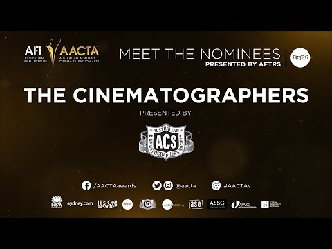 The Cinematographers – 2017 AACTA Meet the Nominees presented by AFTRS