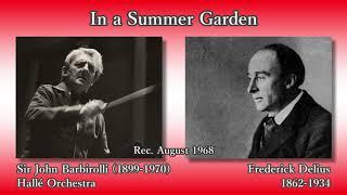 Delius: In a Summer Garden, Barbirolli & The Hallé (1968) ディーリアス 夏の庭で バルビローリ