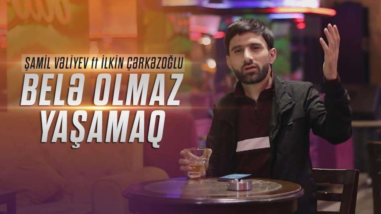 Ilkin Cerkezoglu - Bele Olmaz Yasamaq (ft. Shamil Velivev)