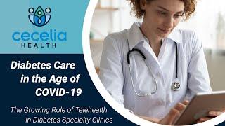 Cecelia health: diabetes care in the age of covid-19